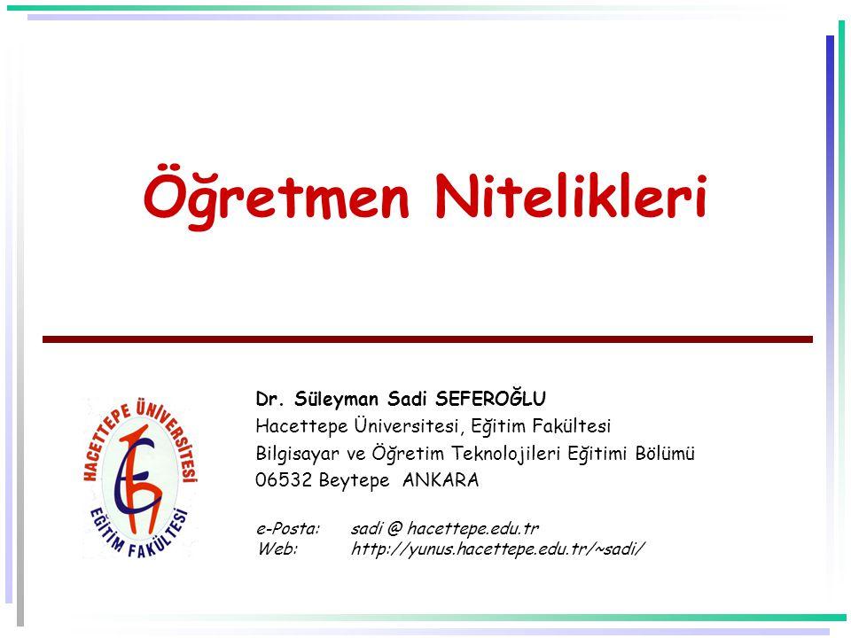 Öğretmen Nitelikleri Dr. Süleyman Sadi SEFEROĞLU