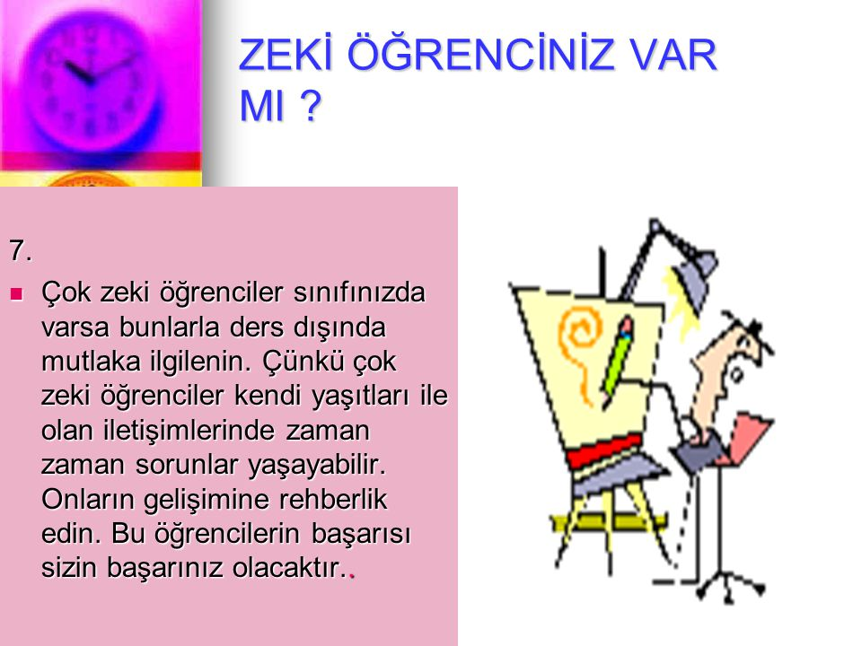 ZEKİ ÖĞRENCİNİZ VAR MI 7.