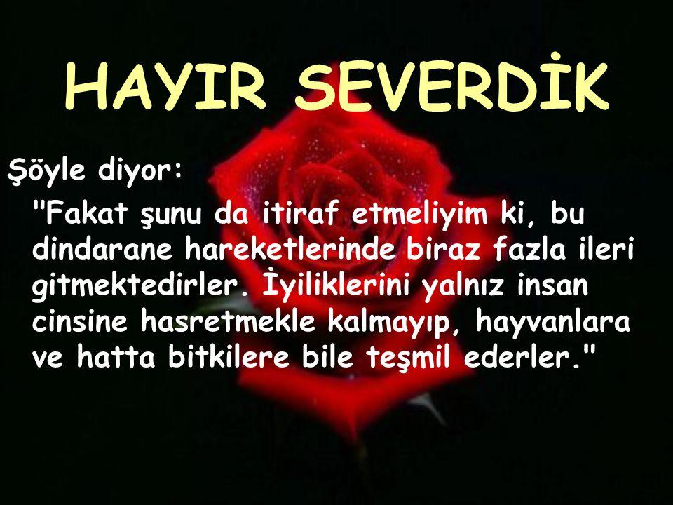 HAYIR SEVERDİK Şöyle diyor: