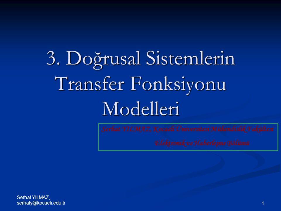 3. Doğrusal Sistemlerin Transfer Fonksiyonu Modelleri
