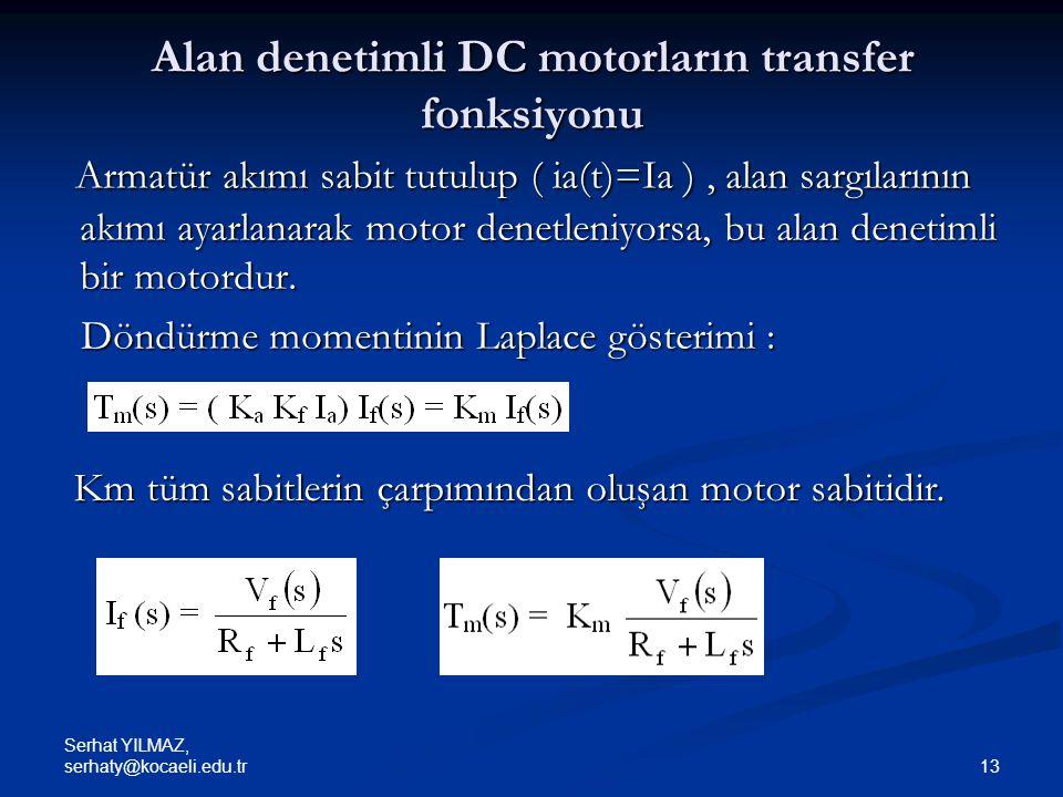 Alan denetimli DC motorların transfer fonksiyonu