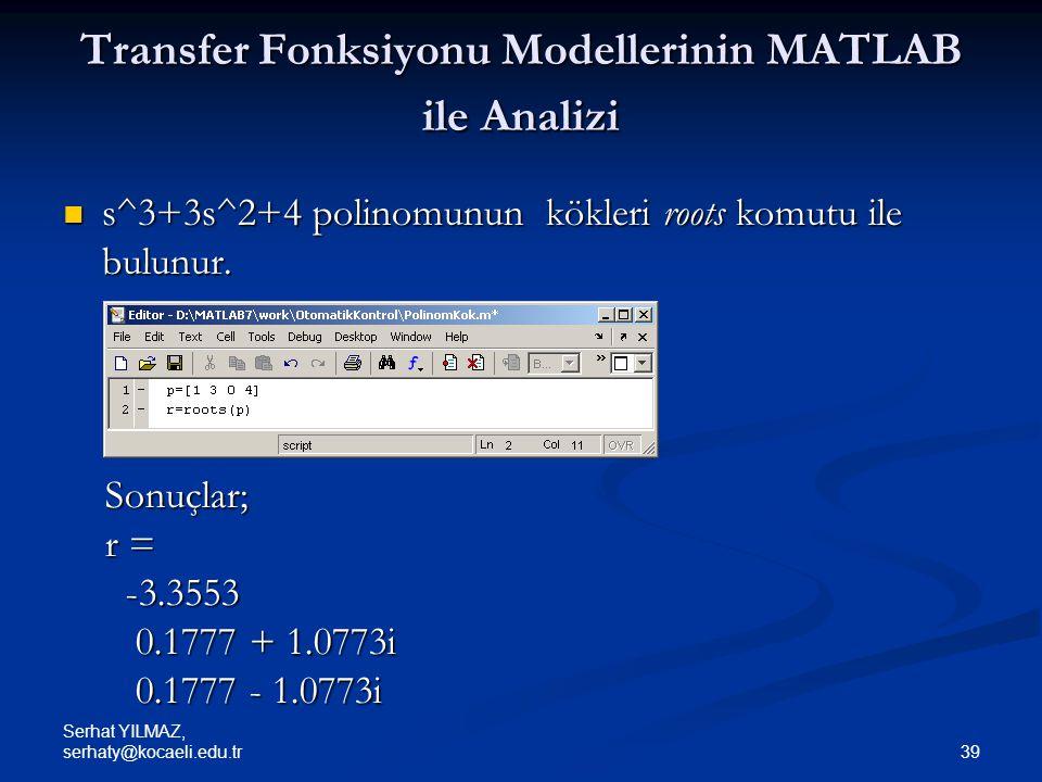 Transfer Fonksiyonu Modellerinin MATLAB ile Analizi