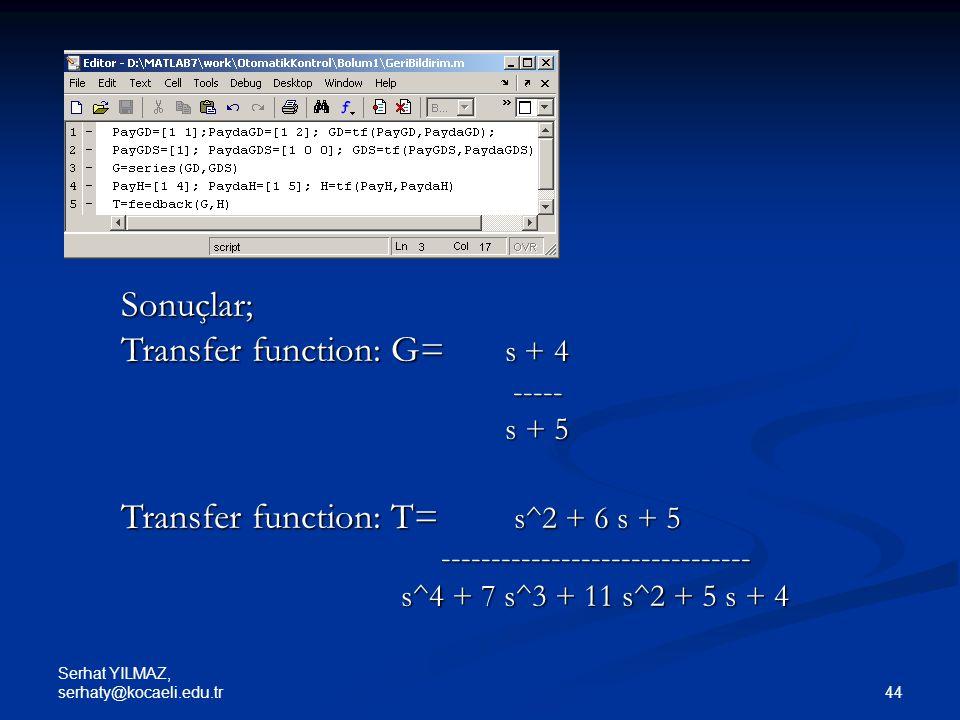 Transfer function: G= s + 4