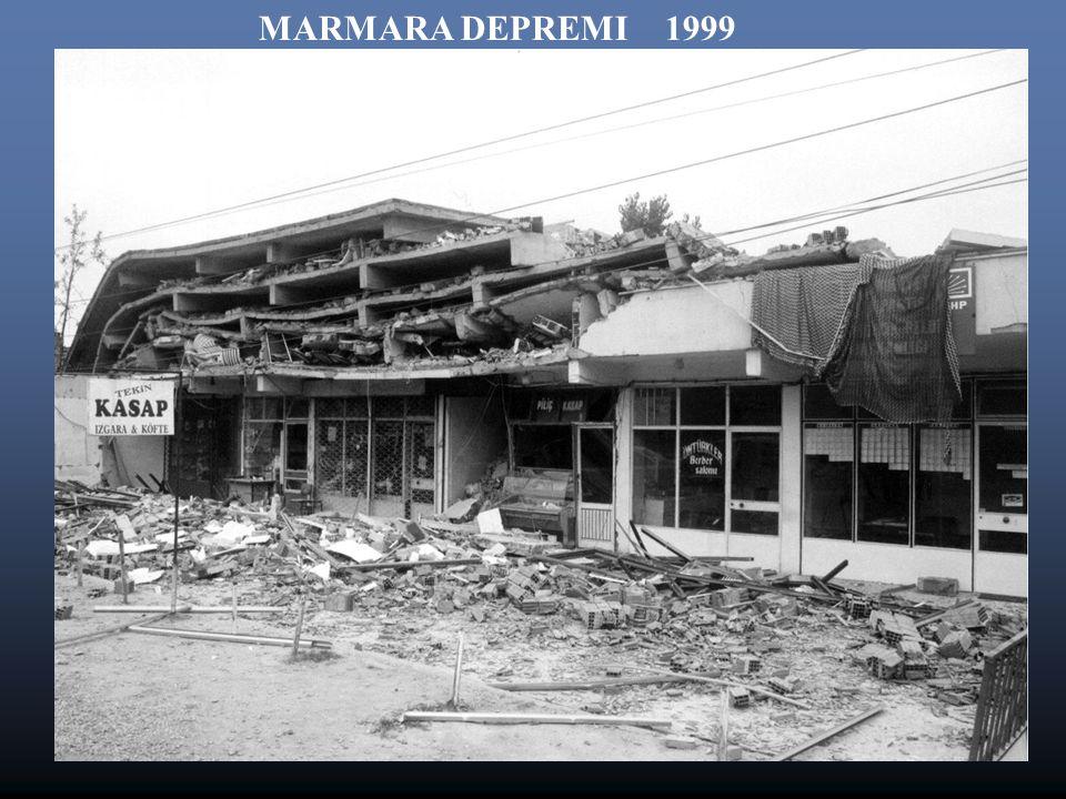 MARMARA DEPREMI 1999 MARMARA DEPREMI 1999