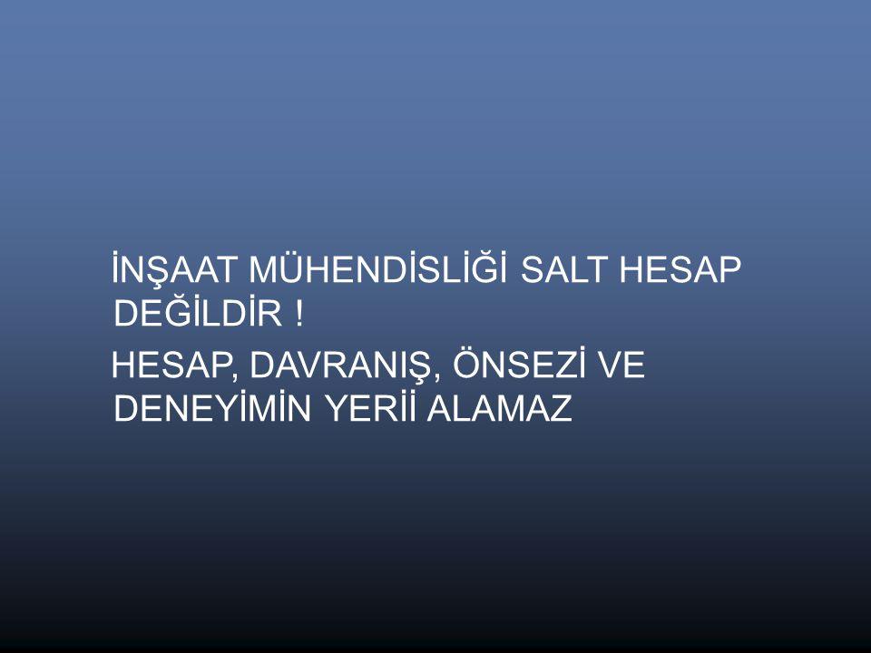 İNŞAAT MÜHENDİSLİĞİ SALT HESAP DEĞİLDİR !