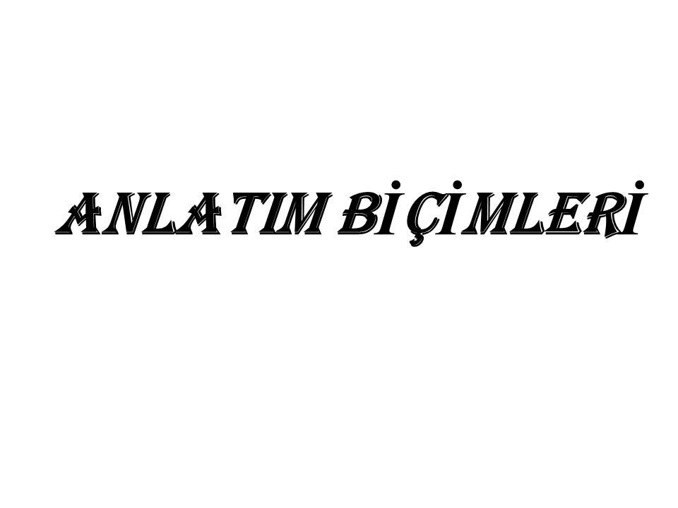 ANLATIM BİÇİMLERİ