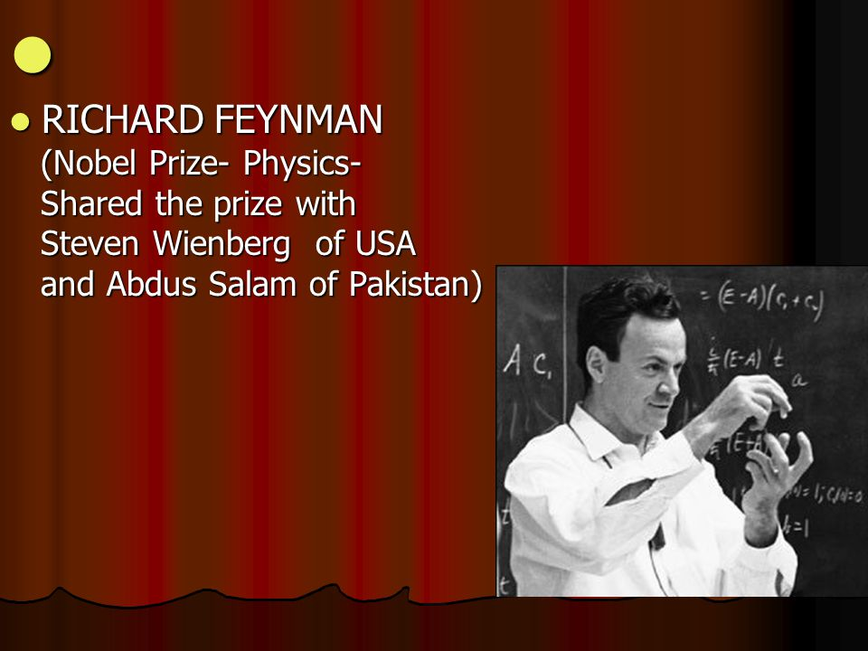 RICHARD FEYNMAN (Nobel Prize- Physics- Shared the prize with