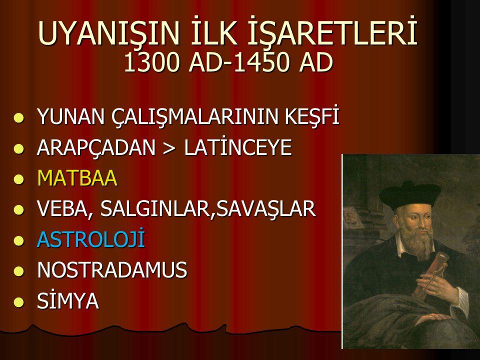 UYANIŞIN İLK İŞARETLERİ 1300 AD-1450 AD