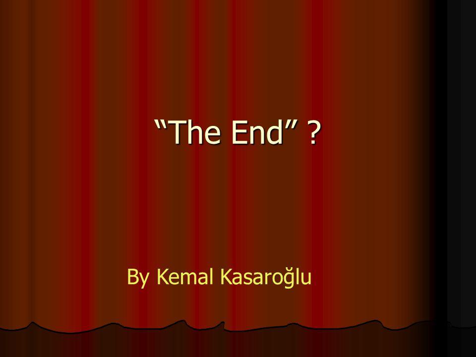 The End By Kemal Kasaroğlu