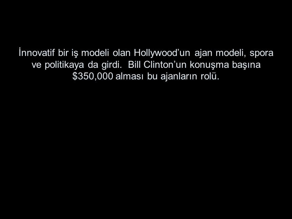 İnnovatif bir iş modeli olan Hollywood'un ajan modeli, spora ve politikaya da girdi.