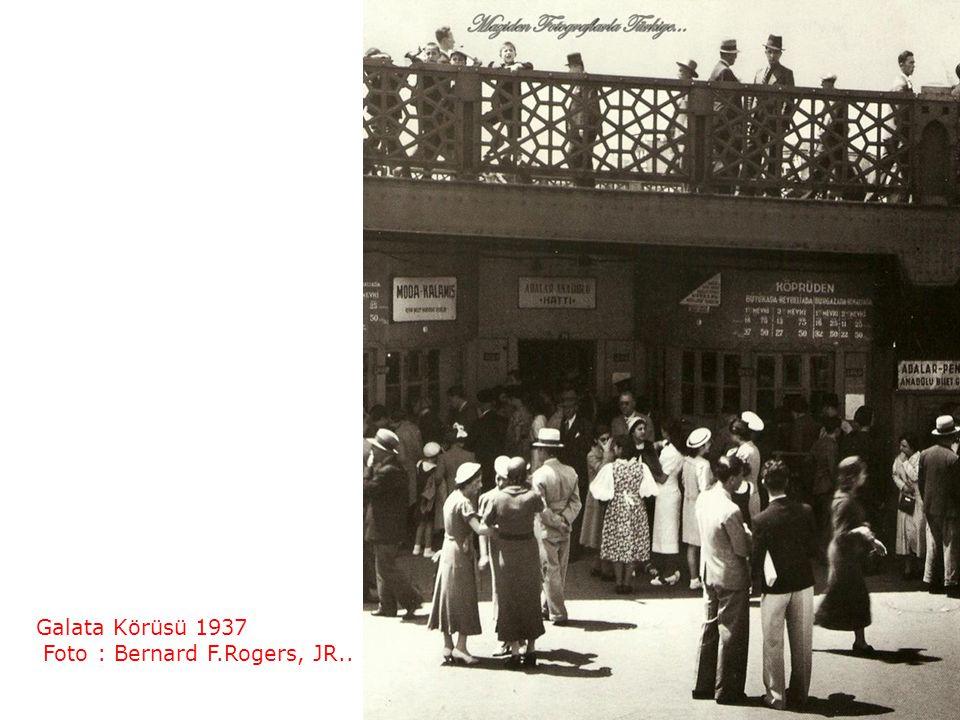 Galata Körüsü 1937 Foto : Bernard F.Rogers, JR..