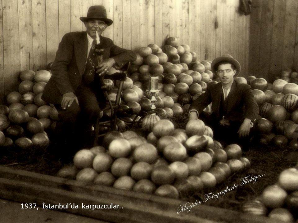 1937, İstanbul'da karpuzcular..