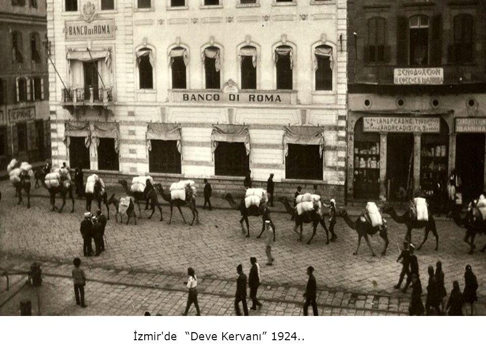 İzmir de Deve Kervanı 1924..