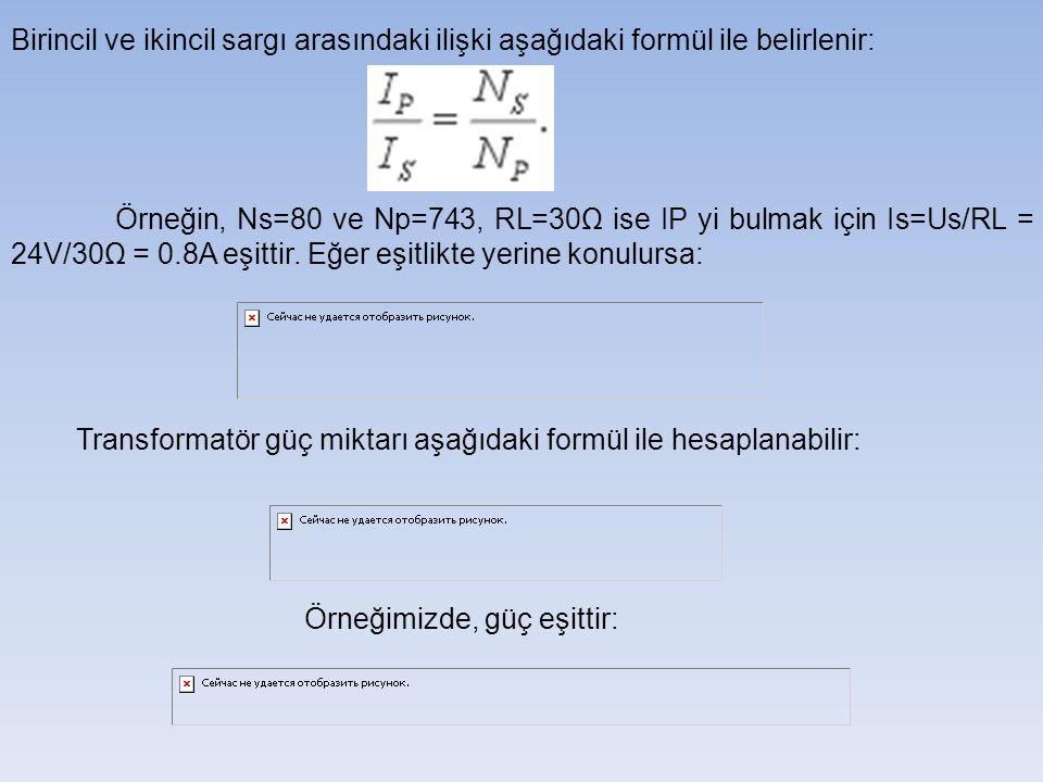 Birincil ve ikincil sargı arasındaki ilişki aşağıdaki formül ile belirlenir: