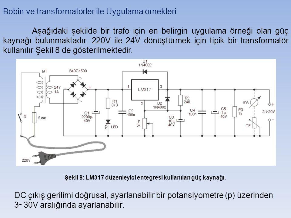 Şekil 8: LM317 düzenleyici entegresi kullanılan güç kaynağı.