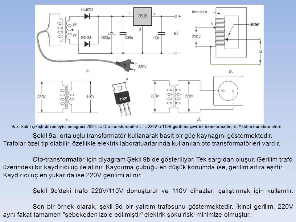 9: a. Sabit çıkışlı düzenleyici entegresi 7806, b