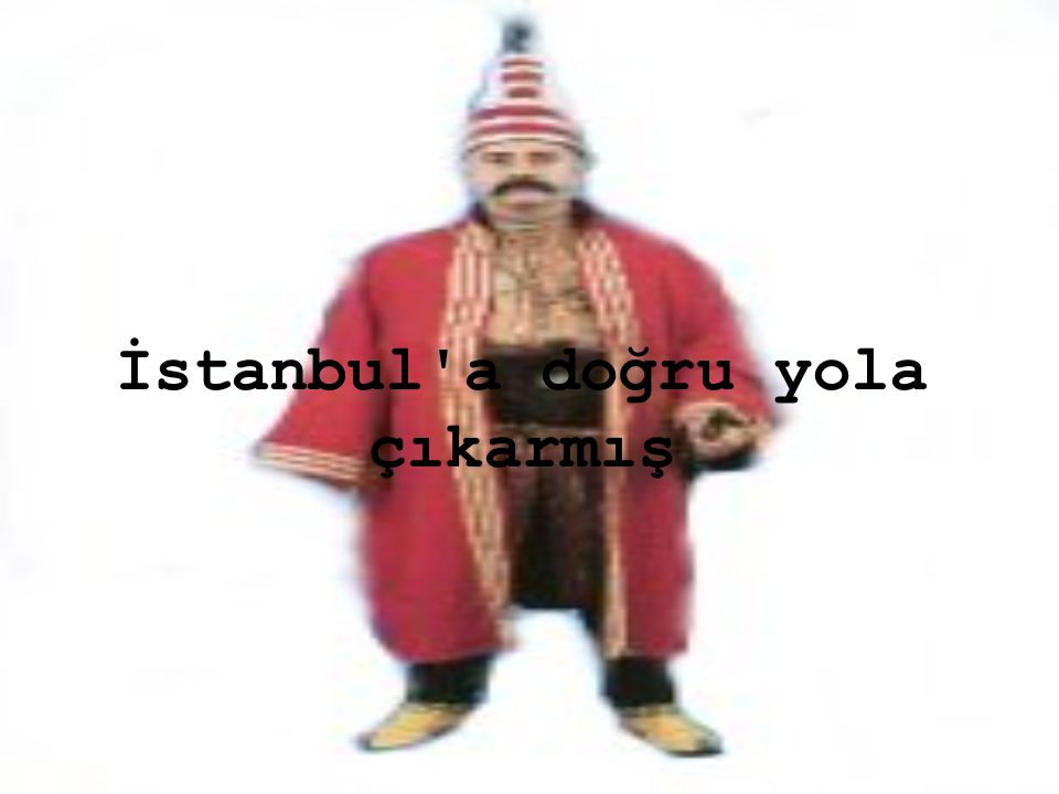 İstanbul a doğru yola çıkarmış