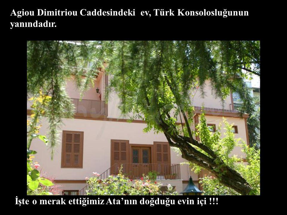 Agiou Dimitriou Caddesindeki ev, Türk Konsolosluğunun yanındadır.