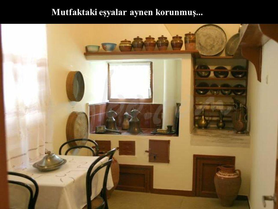 Mutfaktaki eşyalar aynen korunmuş...