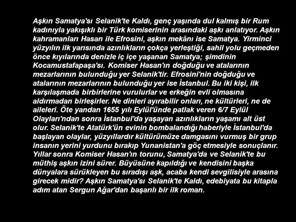 Aşkın Samatya sı Selanik te Kaldı, genç yaşında dul kalmış bir Rum kadınıyla yakışıklı bir Türk komiserinin arasındaki aşkı anlatıyor.