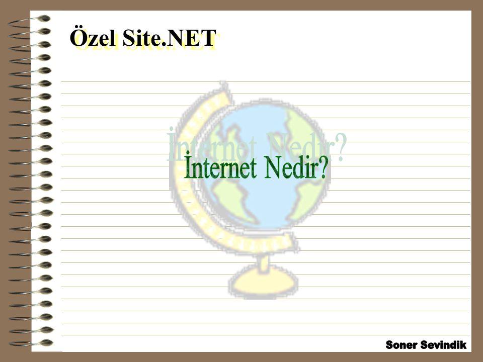 Özel Site.NET İnternet Nedir Soner Sevindik