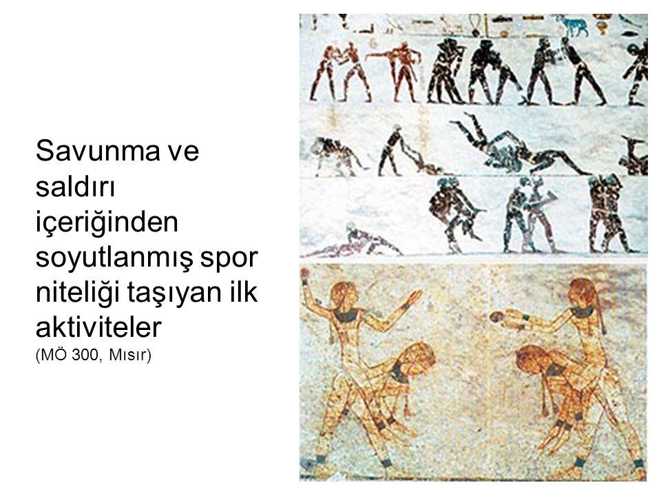 Savunma ve saldırı içeriğinden soyutlanmış spor niteliği taşıyan ilk aktiviteler (MÖ 300, Mısır)