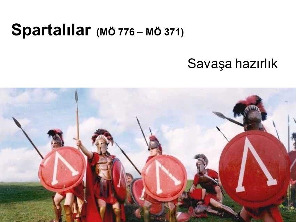 Spartalılar (MÖ 776 – MÖ 371) Savaşa hazırlık