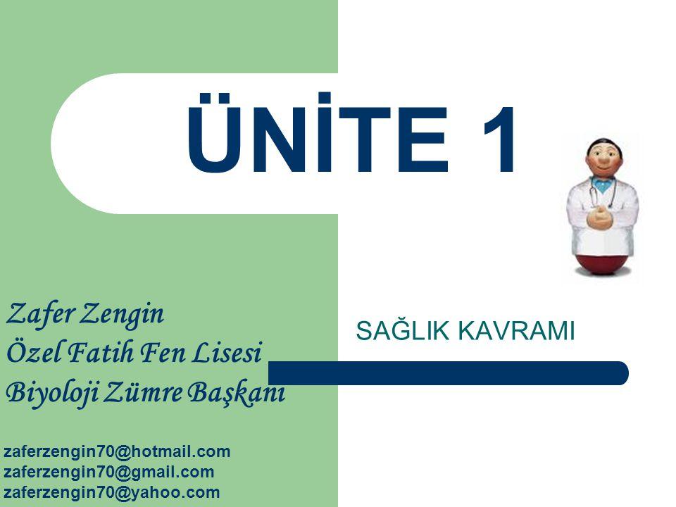ÜNİTE 1 Zafer Zengin Özel Fatih Fen Lisesi Biyoloji Zümre Başkanı zaferzengin70@hotmail.com. zaferzengin70@gmail.com.