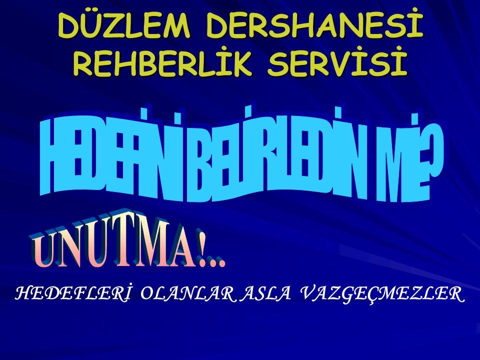 DÜZLEM DERSHANESİ REHBERLİK SERVİSİ