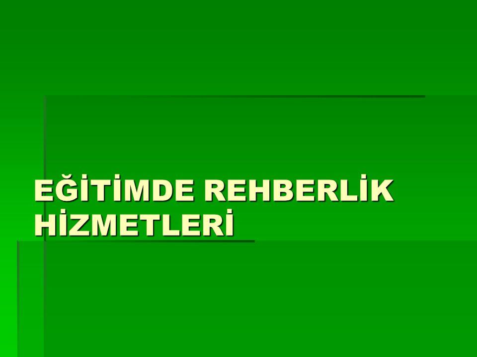 EĞİTİMDE REHBERLİK HİZMETLERİ