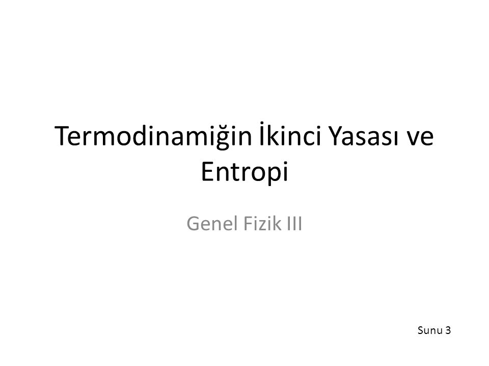 Termodinamiğin İkinci Yasası ve Entropi
