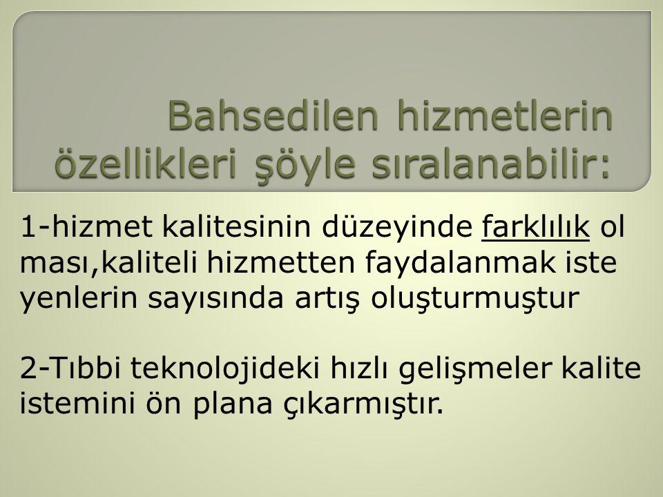 Bahsedilen hizmetlerin özellikleri şöyle sıralanabilir: