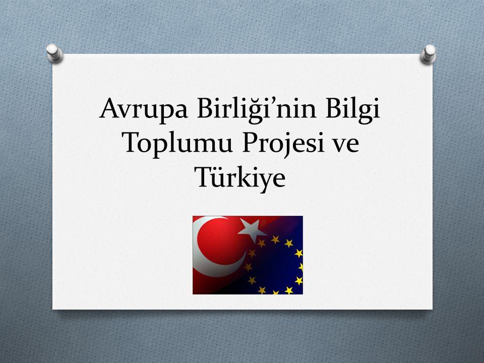 Avrupa Birliği'nin Bilgi Toplumu Projesi ve Türkiye
