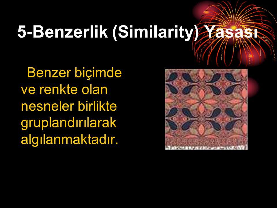 5-Benzerlik (Similarity) Yasası