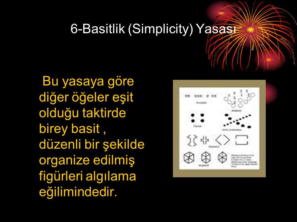 6-Basitlik (Simplicity) Yasası