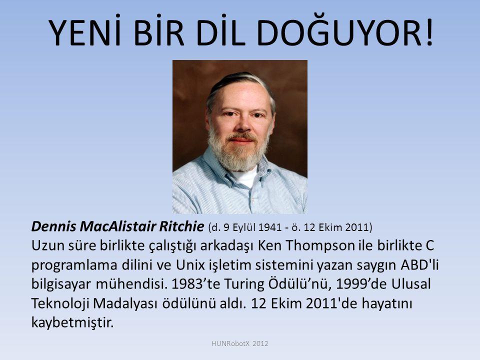 YENİ BİR DİL DOĞUYOR! Dennis MacAlistair Ritchie (d. 9 Eylül 1941 - ö. 12 Ekim 2011)