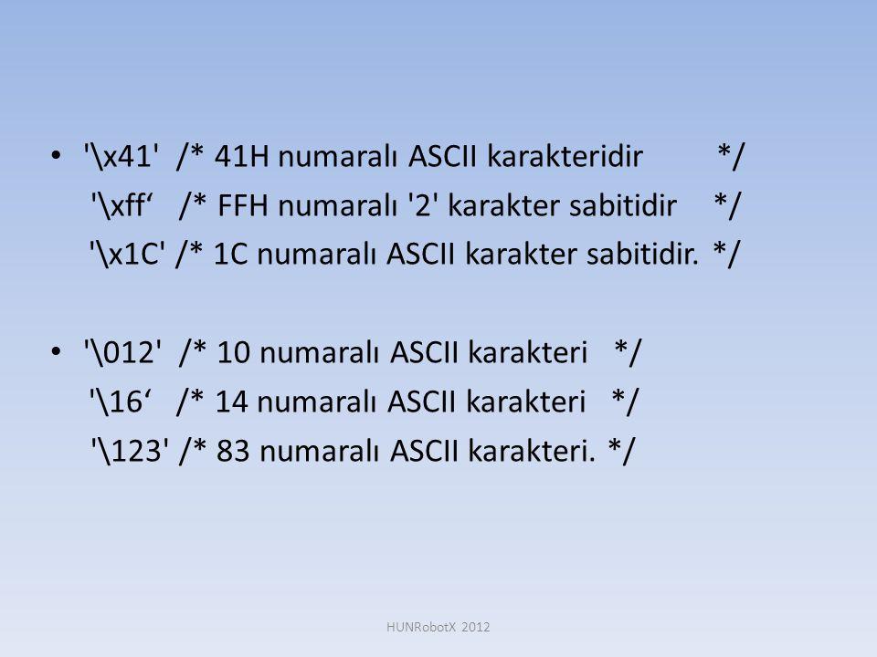 \x41 /* 41H numaralı ASCII karakteridir */