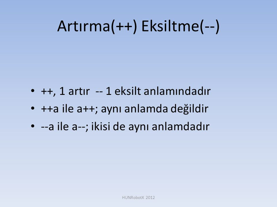 Artırma(++) Eksiltme(--)