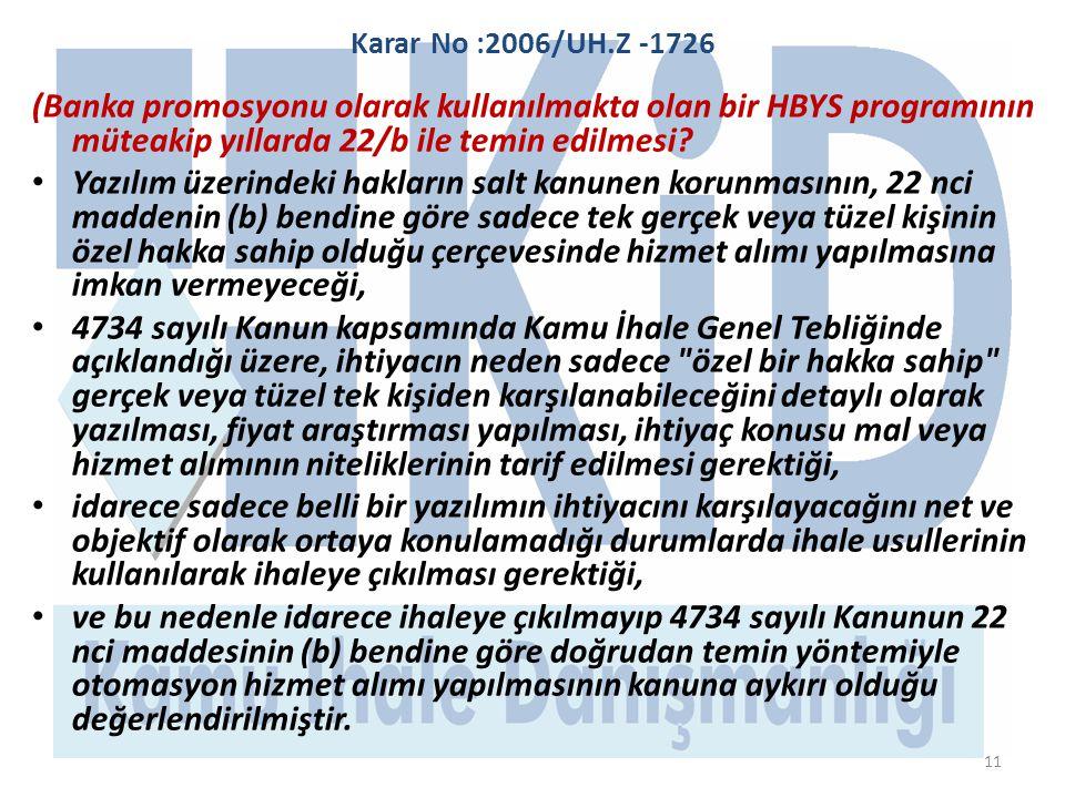 Karar No :2006/UH.Z -1726 (Banka promosyonu olarak kullanılmakta olan bir HBYS programının müteakip yıllarda 22/b ile temin edilmesi