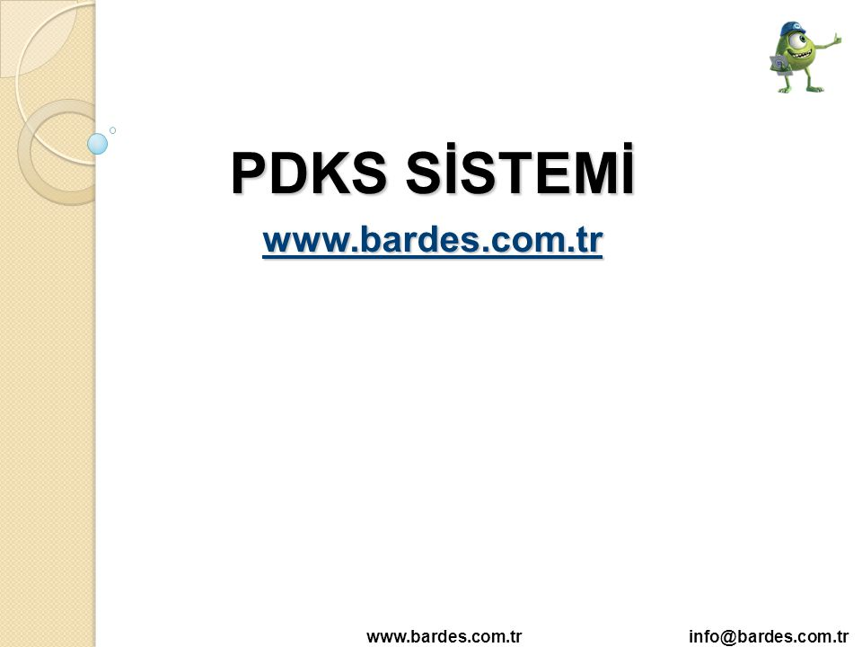 PDKS SİSTEMİ www.bardes.com.tr www.bardes.com.tr info@bardes.com.tr