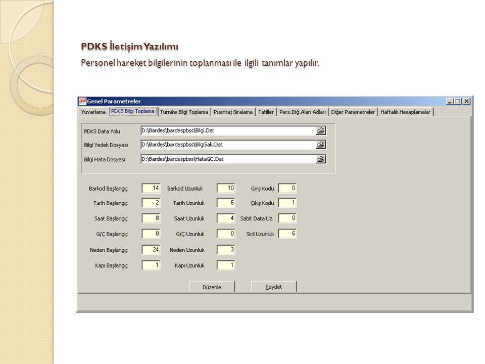 PDKS İletişim Yazılımı Personel hareket bilgilerinin toplanması ile ilgili tanımlar yapılır.