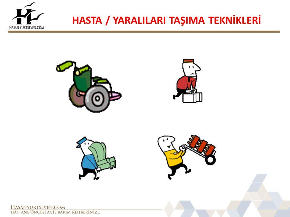 HASTA / YARALILARI TAŞIMA TEKNİKLERİ