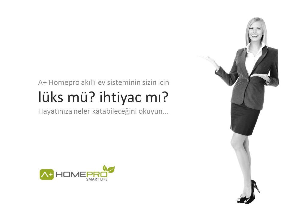 AHomepro A+ Homepro akıllı ev sisteminin sizin icin lüks mü.