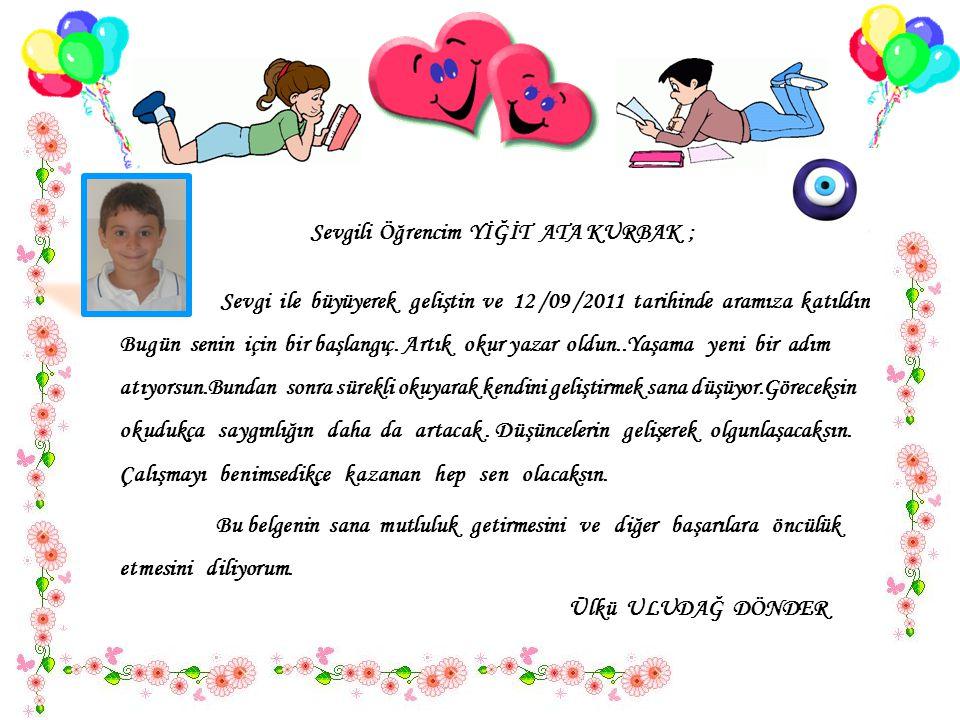 Sevgili Öğrencim YİĞİT ATA KURBAK ;
