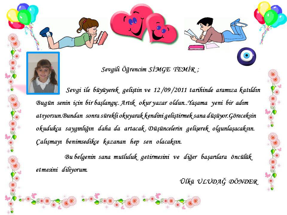 Sevgili Öğrencim SİMGE TEMİR ;