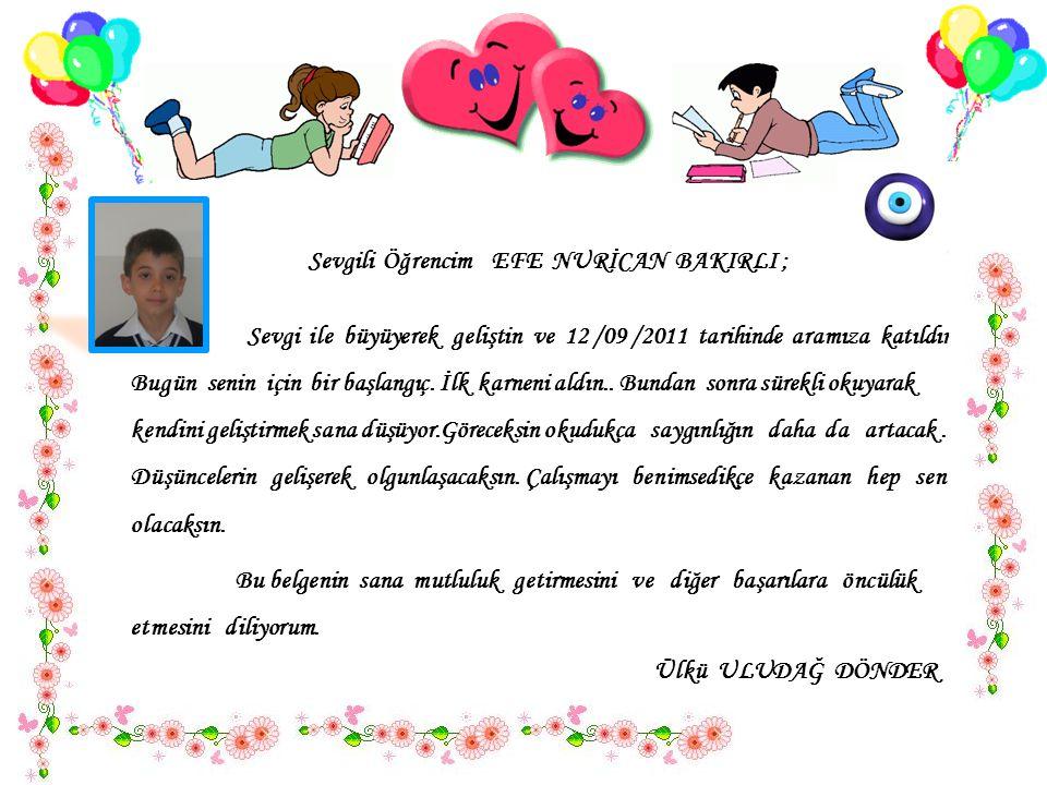 Sevgili Öğrencim EFE NURİCAN BAKIRLI ;