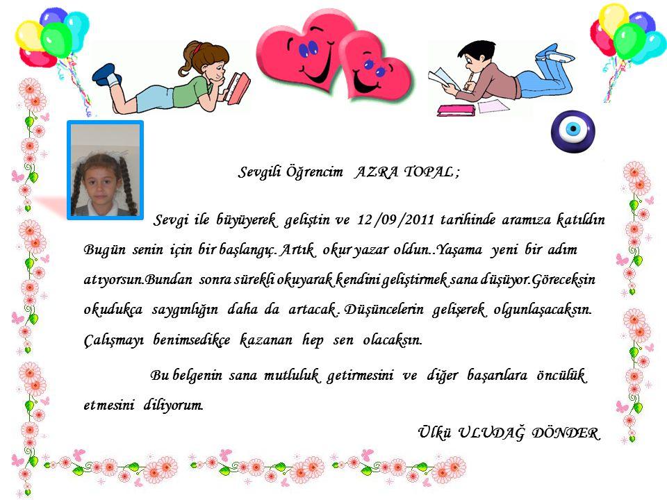Sevgili Öğrencim AZRA TOPAL ;