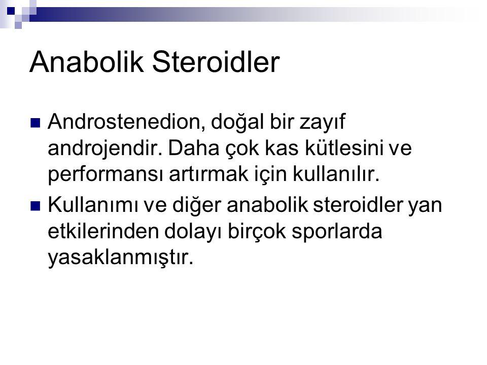 Anabolik Steroidler Androstenedion, doğal bir zayıf androjendir. Daha çok kas kütlesini ve performansı artırmak için kullanılır.
