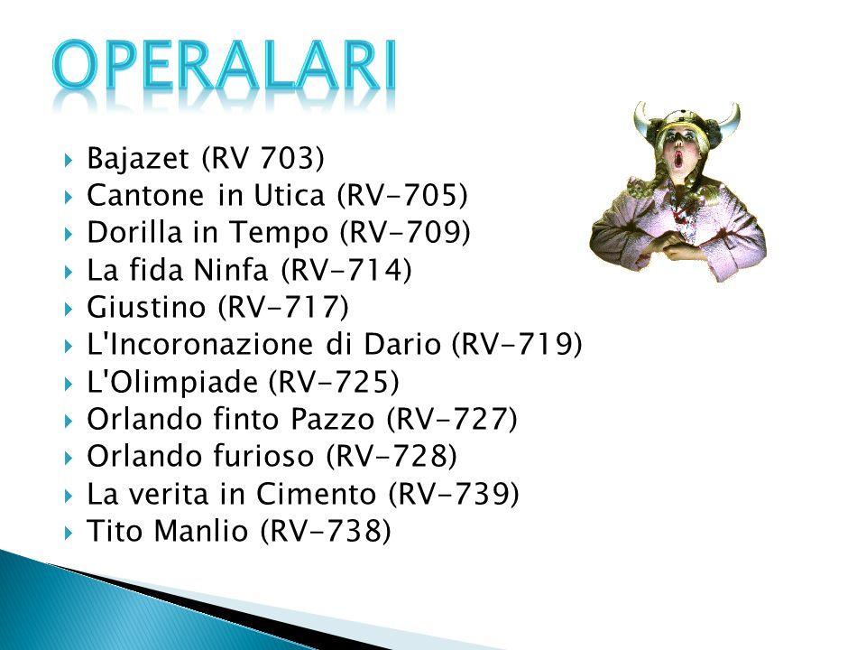 OPERALARI Bajazet (RV 703) Cantone in Utica (RV-705)