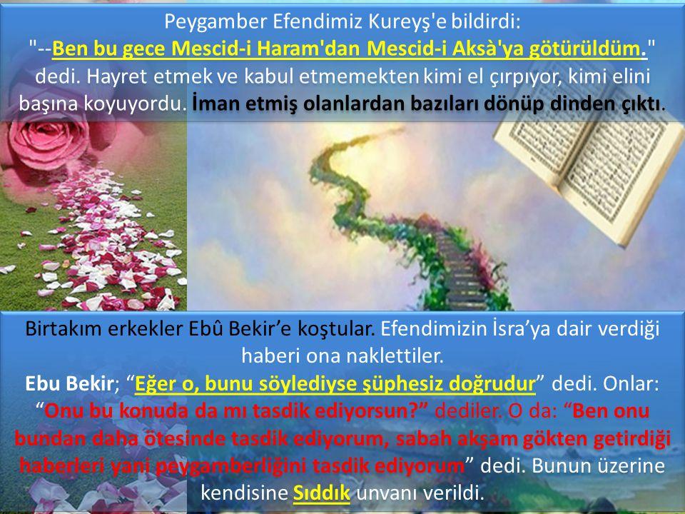 Peygamber Efendimiz Kureyş e bildirdi: